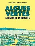 Algues vertes : l'histoire interdite / une enquête d'Inès Léraud   Léraud, Inès