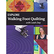 Explore Walking Foot Quilting with Leah Day: Volume 1 (Explore Machine Quilting)