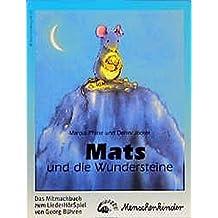 Mats und die Wundersteine. Ein Liederhörspiel / Das Mitmachbuch: Mit Liedern, dem Spieltext, Gestaltungs- und Kostümvorschlägen