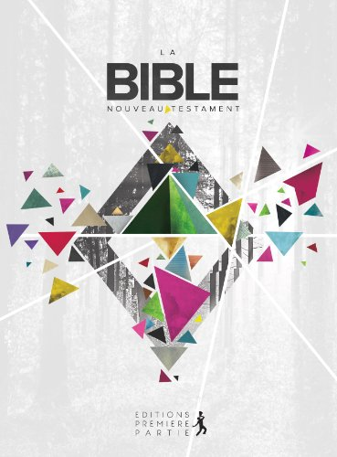 La Bible : Le Nouveau Testament par Société biblique française, Collectif
