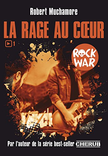 Rock war (1) : La rage au coeur