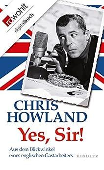 Yes, Sir!: Aus dem Blickwinkel eines englischen Gastarbeiters
