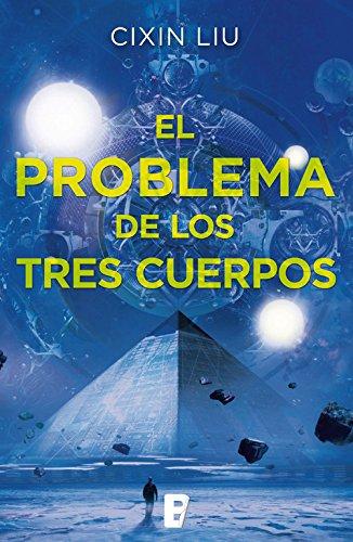 El problema de los tres cuerpos (Trilogía de los Tres Cuerpos 1): Primer volumen trilogía por Cixin Liu
