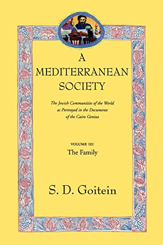 A Mediterranean Society: The Jewish Communities of the Arab World as Portrayed in the Documents of the Cairo Geniza: Family v. 3 (Near Eastern Center, UCLA)