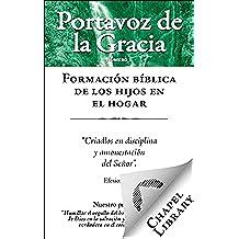 Formación bíblica de los hijos en el hogar (Portavoz de la Gracia nº 1)