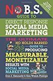 No B.S. Guide to Direct Response Social Media Marketing: for sale  Delivered anywhere in UK
