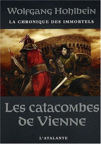 La chronique des immortels, Tome 5 : Les catacombes de Vienne