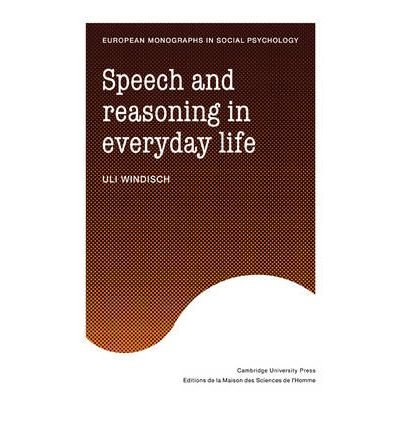 [(Speech and Reasoning in Everyday Life)] [Author: Uli Windisch] published on (February, 2010)