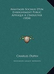 Avantages Sociaux D'Un Enseignement Public Applique A L'Induavantages Sociaux D'Un Enseignement Public Applique A L'Industrie (1824) Strie (1824)