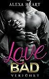 Love me bad: Verführt von Alexa Heart