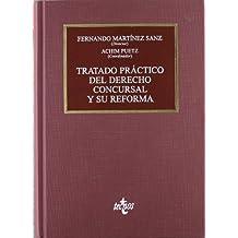 Tratado práctico del Derecho Concursal y su reforma (Derecho - Práctica Jurídica)