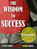 The Wisdom To Success: a very short workable yellow-back