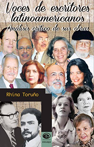 Voces de escritores latinoamericanos. Análisis crítico de sus obras por Rhina Toruño