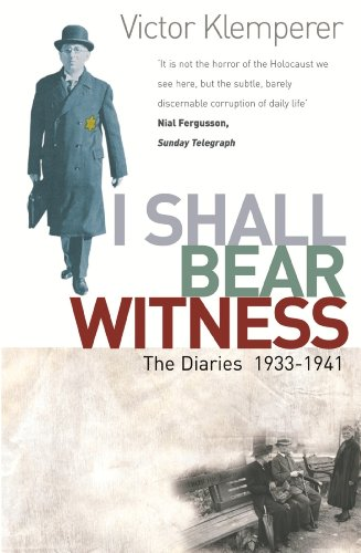 I Shall Bear Witness: The Diaries Of Victor Klemperer 1933-41 (English Edition) por Victor Klemperer