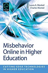 Misbehavior Online in Higher Education (Cutting-Edge Technologies in Higher Education) by Laura A. Wankel (2012-01-12)