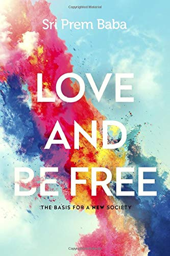 Love and Be Free: The Basis for a New Society