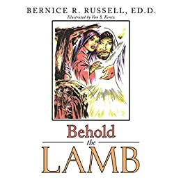 Behold the Lamb (English Edition) par [Bernice R. Russell Ed.D.]