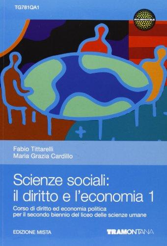 Scienze sociali: il diritto e l'economia. Per le Scuole superiori. Con espansione online: 1