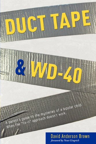 duct-tape-wd-40-a-parents-guide-to-the-mysteries-of-a-bipolar-child-when-the-fix-it-approach-doesnt-