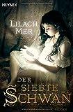 Der siebte Schwan: Roman von Lilach Mer