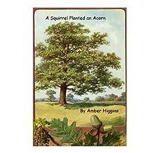 A Squirrel Planted an Acorn