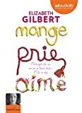 Telecharger Livres Mange prie aime Changer de vie on en a tous reve elle a ose Livre audio 2 CD MP3 (PDF,EPUB,MOBI) gratuits en Francaise