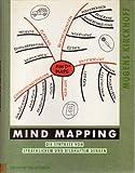 Mind mapping. Die Synthese von sprachlichem und bildhaftem Denken (Reihe Mind Band 4)