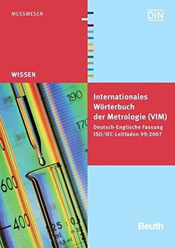 Internationales Wörterbuch der Metrologie: Grundlegende und allgemeine Begriffe und zugeordnete Benennungen (VIM) Deutsch-Englische Fassung ISO/IEC-Leitfaden 99:2007 (Beuth Wissen)