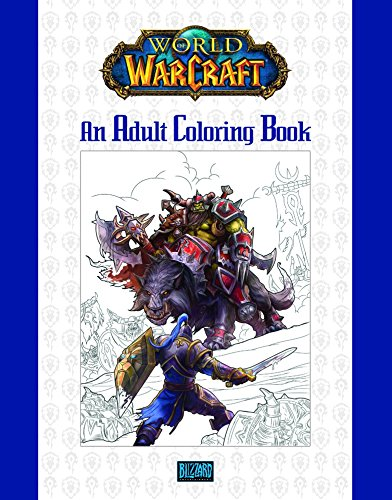 World Of Warcraft. An Adult Coloring Book