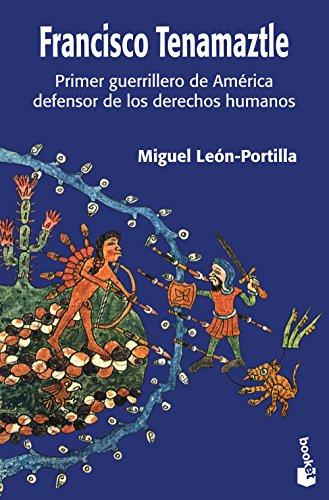 Francisco Tenamaztle: Primer guerrillero de América defensor de los derechos humanos