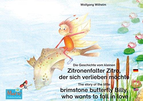 Die Geschichte vom kleinen Zitronenfalter Zitro, der sich verlieben möchte. Deutsch-Englisch. / The story of the little brimstone butterfly Billy, who ... Marie / Ladybird Marie) (English Edition) -