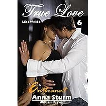 True Love 6: William Fraser - entbrannt LESEPROBE (True Love - Reihe LESEPROBE)