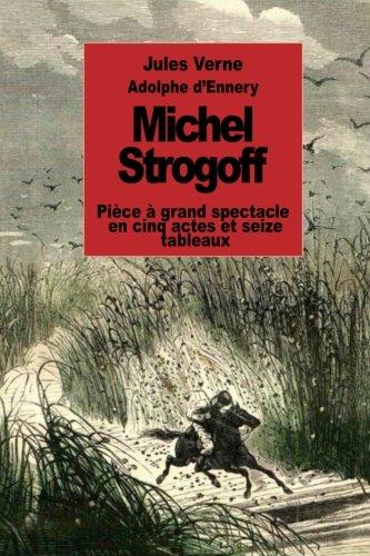 Téléchargement Pdf Livre Michel Strogoff Pièce à Grand Spectacle En