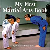 My First Martial Arts Book (Excellence in Practice Series) by Terrence Webster-Doyle (2001-04-01)