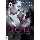 Crushed - Zerstörte Träume (Crushed-Reihe 2)