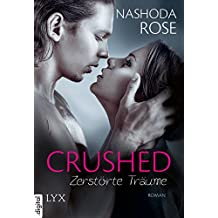 Crushed - Zerstörte Träume (Crushed-Reihe 2) (German Edition)