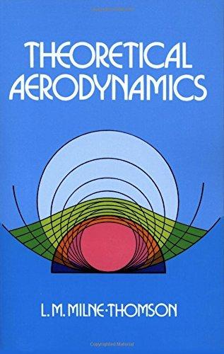 Theoretical Aerodynamics (Dover Books on Aeronautical Engineering) by L. M. Milne-Thomson (2011-02-17)