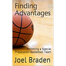 Finding Advantages: Becoming a Special Preparation Basketball Team (English Edition)
