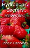 Hydroponic Secrets Revealed: 2nd Edition