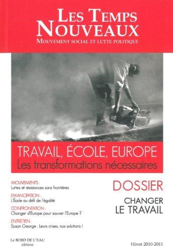 Les Temps Nouveaux, N° 2, Hiver 2010-201 : Travail, école, Europe : Les transformations nécessaires