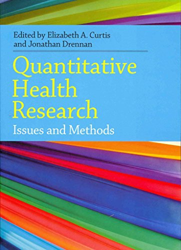 [Quantitative Health Research Methods: Issues and Methods] (By: Elizabeth Curtis) [published: August, 2013]