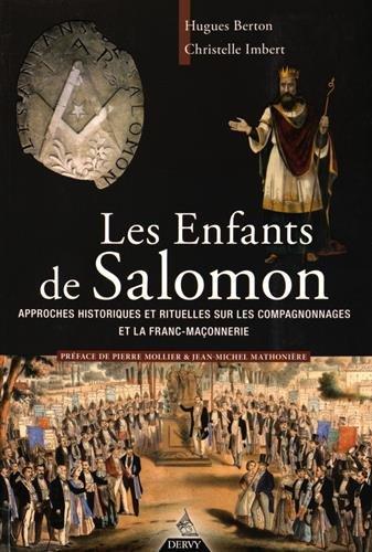Les enfants de Salomon : Approches historiques et rituelles sur les compagnonnages et la franc-maçonnerie par Hugues Berton, Christel Imbert
