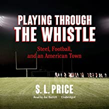 Playing Through the Whistle: Steel, Football, and an American Town: Library Edition