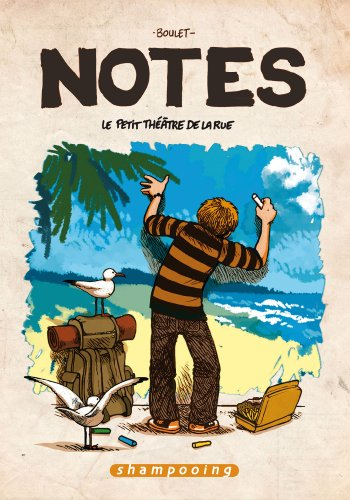 Notes, Tome 2 : Le petit théâtre de la rue