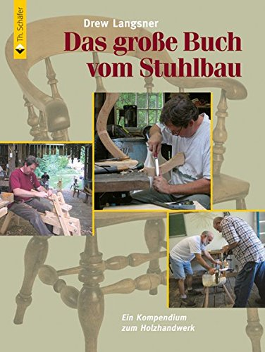 Das große Buch vom Stuhlbau: Ein Kompendium zum Holzhandwerk (HolzWerken) Buch-Cover