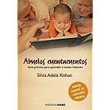 Abuelos cuentacuentos: Guía práctica para aprender a contar historias