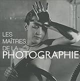 LES MAITRES DE LA PHOTOGRAPHIE