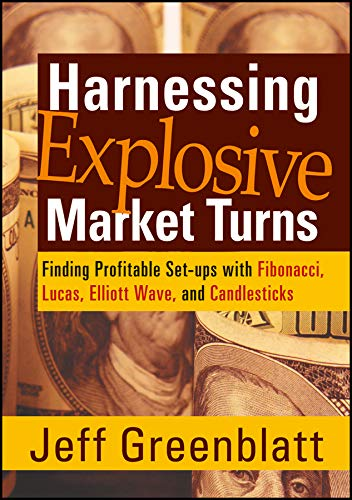 Harnessing Explosive Market Turns: Finding Profitable Set-ups with Fibonacci, Lucas, Elliot Wave, and Candlesticks (Wiley Trading Video, Band 101)