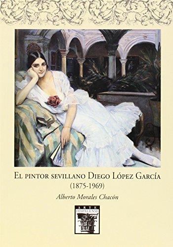 El pintor sevillano Diego López García, 1875-1969