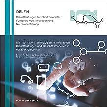Mit Informationstechnologien zu innovativen Dienstleistungen und Geschäftsmodellen in der Elektromobilität.: Empirische Studien zu Geschäftsmodellen und IT für Elektromobilitätsdienstleistungen.